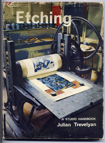 Etching: Modern Methods Of Intaglio Printmaking by Julian Trevelyan
